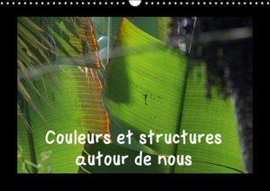 Couleurs et structures autour de nous (Calendrier mural 2015 DIN