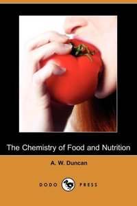 The Chemistry of Food and Nutrition (Dodo Press)