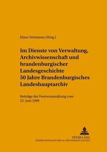 Im Dienste von Verwaltung, Archivwissenschaft und brandenburgisc