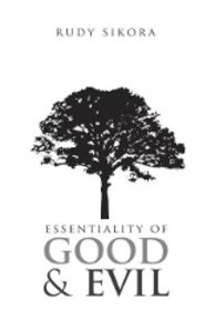 Essentiality of Good and Evil
