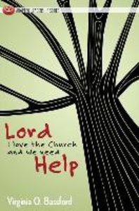 Lord, I Love the Church and We Need Help