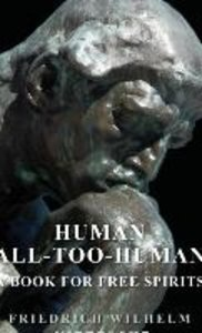 Human - All-Too-Human - A Book for Free Spirits