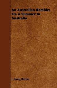 An Australian Ramble; Or, a Summer in Australia