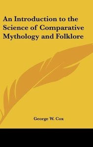 An Introduction to the Science of Comparative Mythology and Folk