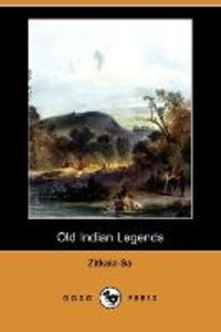 Old Indian Legends (Dodo Press)