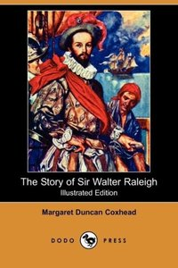 The Story of Sir Walter Raleigh (Illustrated Edition) (Dodo Pres