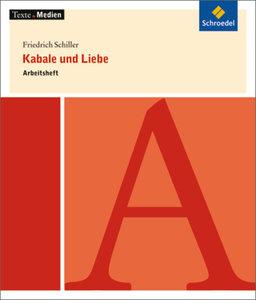 Friedrich Schiller: Kabale und Liebe: Arbeitsheft
