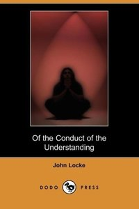 Of the Conduct of the Understanding (Dodo Press)