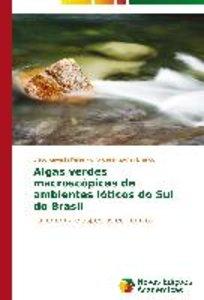 Algas verdes macroscópicas de ambientes lóticos do Sul do Brasil