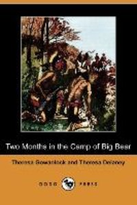Two Months in the Camp of Big Bear (Dodo Press)