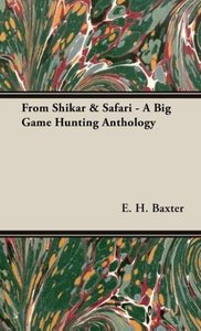 From Shikar & Safari - A Big Game Hunting Anthology