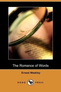 The Romance of Words (Dodo Press)