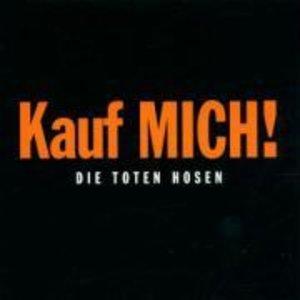 Toten Hosen, D: Kauf Mich!