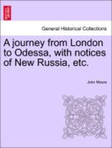 A journey from London to Odessa, with notices of New Russia, etc