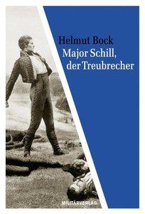 Major Schill, der Treubrecher