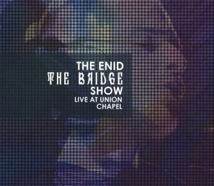 The Bridge Show,Live At Union Chapel