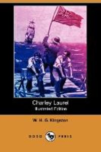 Charley Laurel (Illustrated Edition) (Dodo Press)