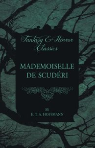 Mademoiselle de Scuderi (Fantasy and Horror Classics)