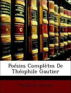 Poésies Complètes De Théophile Gautier