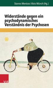 Widerstände gegen ein psychodynamisches Verständnis der Psychose