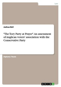 """The Tory Party at Prayer"". An assessment of Anglican voters' as"