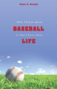 What I Know About Baseball Is What I Know About Life
