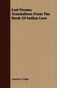 Last Poems; Translations from the Book of Indian Love