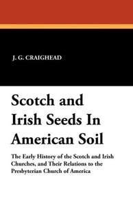 Scotch and Irish Seeds In American Soil