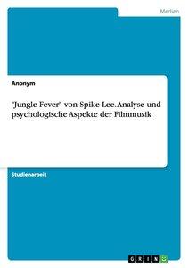 """""""Jungle Fever"""" von Spike Lee. Analyse und psychologische Aspekte"""