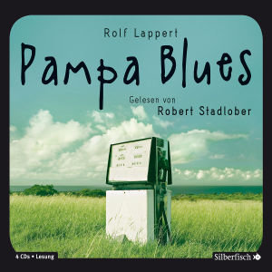 Rolf Lappert: Pampa Blues