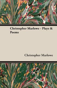 Christopher Marlowe - Plays & Poems
