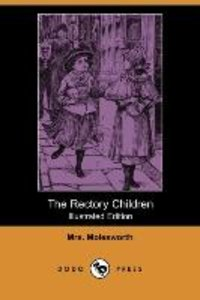 The Rectory Children (Illustrated Edition) (Dodo Press)
