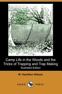 CAMP LIFE IN THE WOODS & THE T