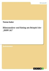 """Bilanzanalyse und Rating am Beispiel der """"BMW AG"""""""