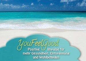 YouFeelGood - Positive Impulse für mehr Gesundheit, Entspannung
