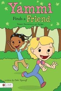 Yammi Finds a Friend/Yammi Encuentra a Un Amigo