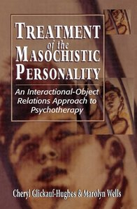 Treatment of the Masochistic Personality