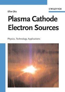Plasma cathode electron sources : physics, technology, applicati