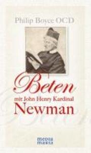 Beten mit John Henry Kardinal Newman