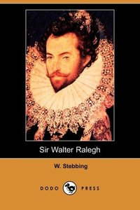 Sir Walter Ralegh (Dodo Press)