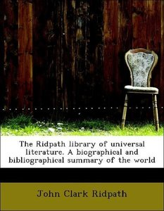 The Ridpath library of universal literature. A biographical and