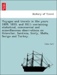 Voyages and travels in the years 1809, 1810, and 1811; containin