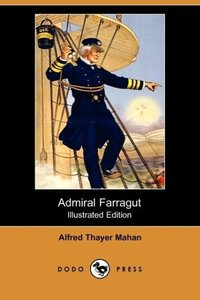 Admiral Farragut (Illustrated Edition) (Dodo Press)