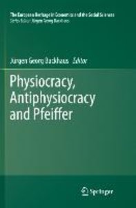 Physiocracy, Antiphysiocracy and Pfeiffer