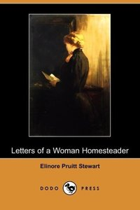 Letters of a Woman Homesteader (Dodo Press)