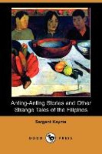 Anting-Anting Stories and Other Strange Tales of the Filipinos (