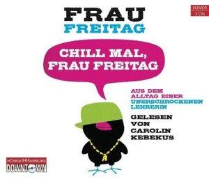 Frau Freitag: Chill Mal,Frau Freitag