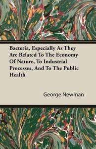 Bacteria, Especially As They Are Related To The Economy Of Natur