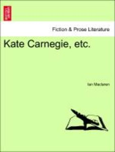 Kate Carnegie, etc.