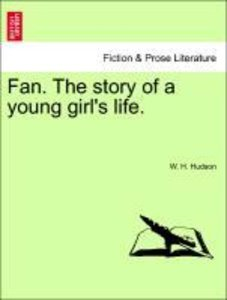 Fan. The story of a young girl's life. Vol. III